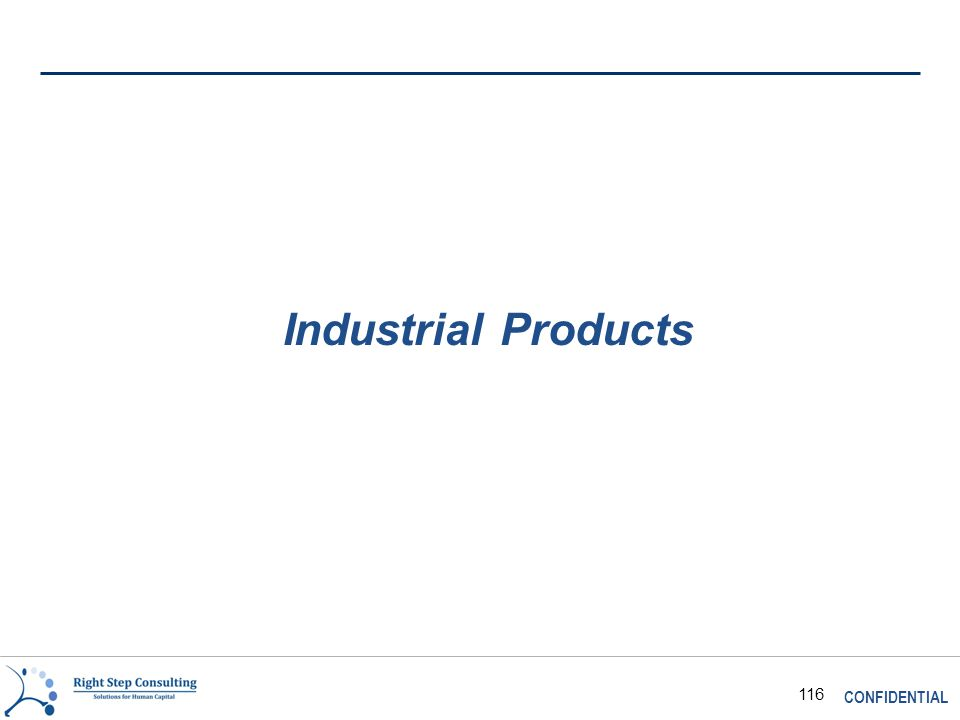 CONFIDENTIAL 116 Industrial Products