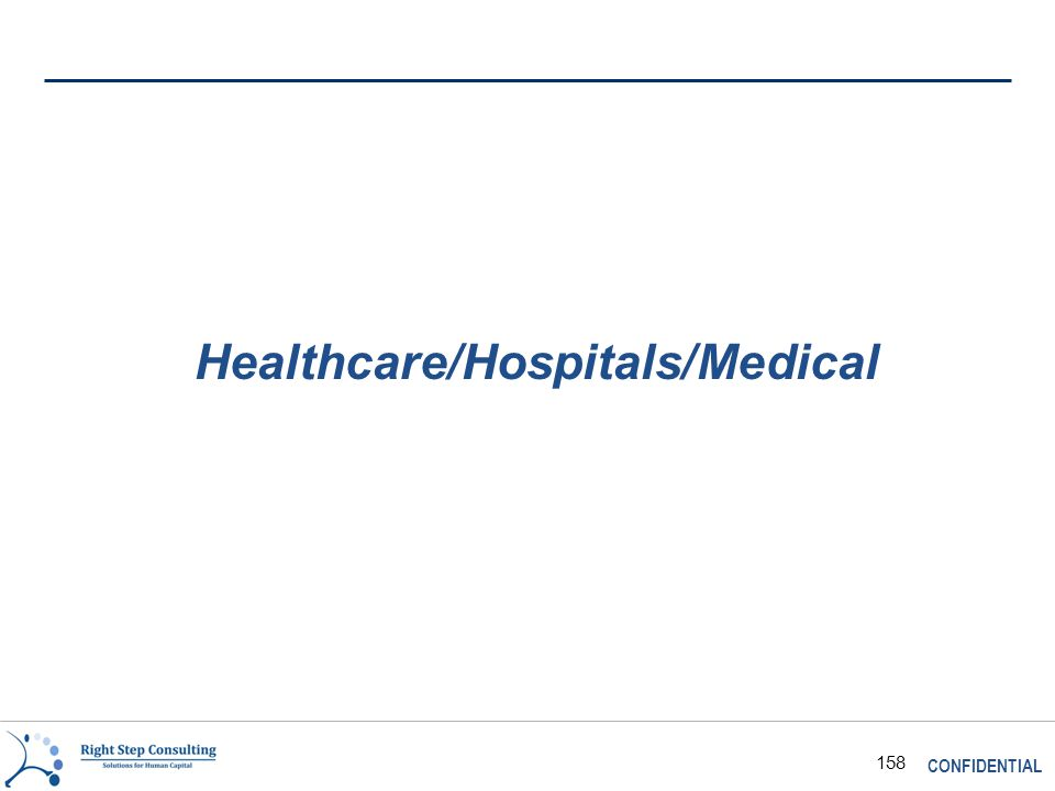 CONFIDENTIAL 158 Healthcare/Hospitals/Medical