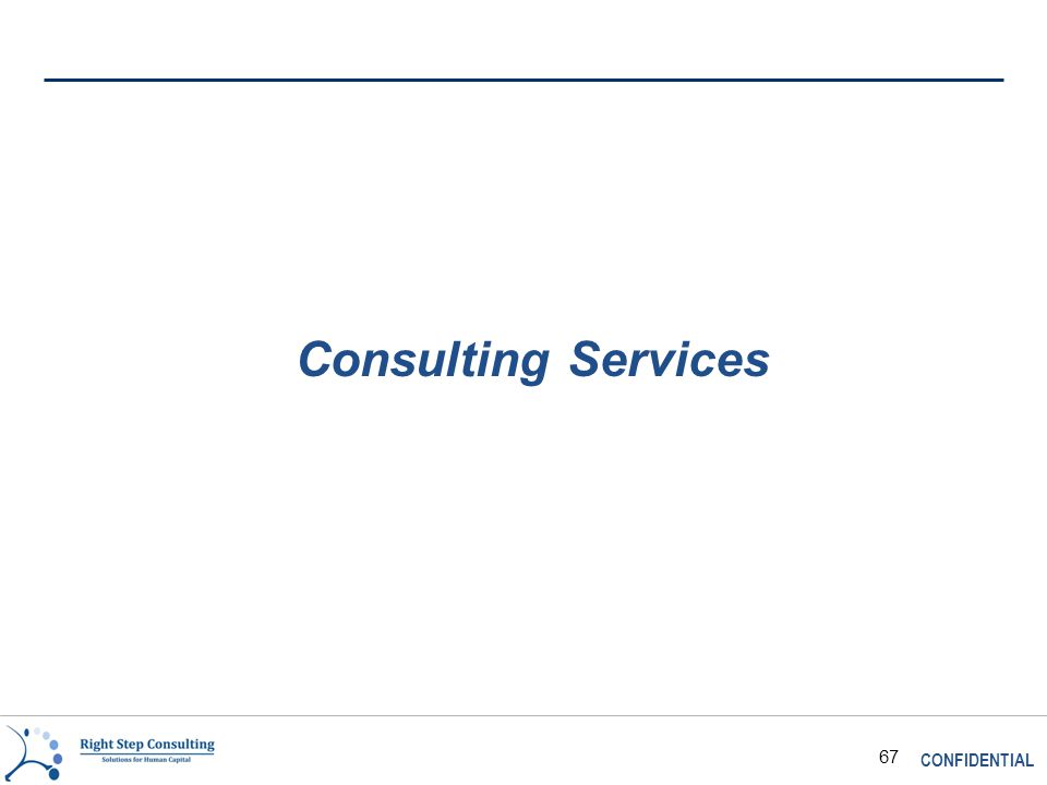 CONFIDENTIAL 67 Consulting Services