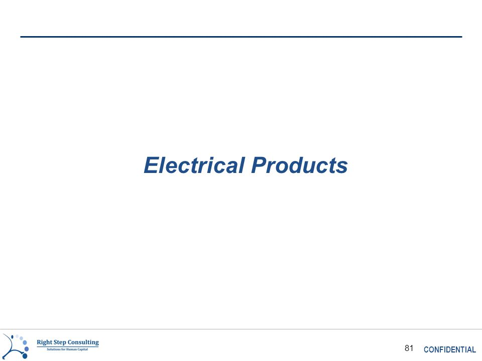 CONFIDENTIAL 81 Electrical Products