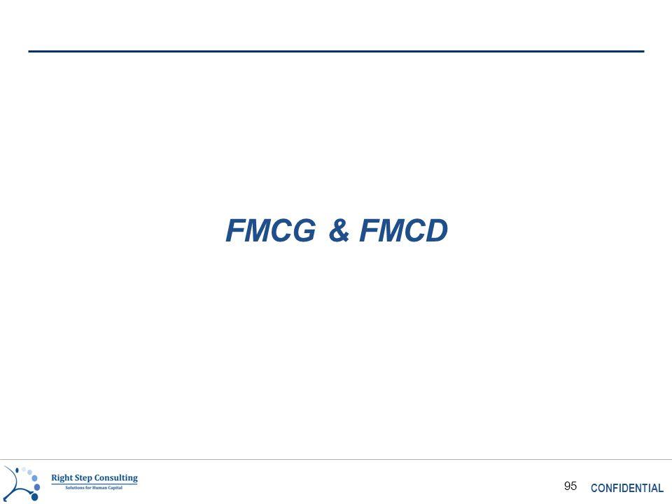 CONFIDENTIAL 95 FMCG & FMCD