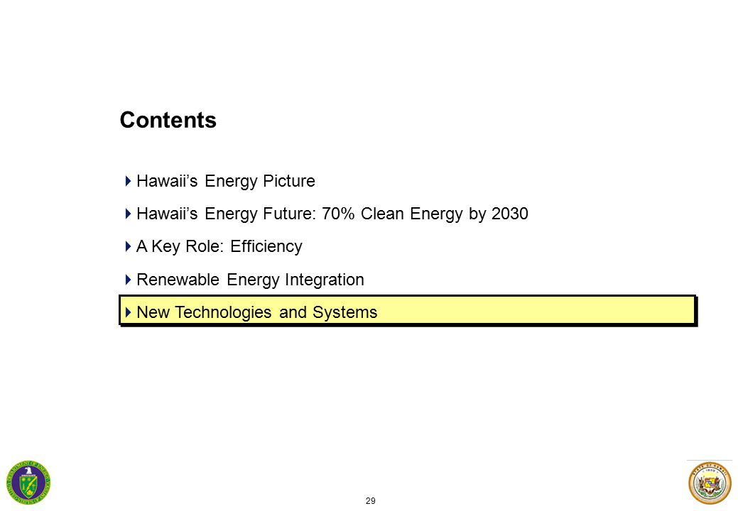 29 Contents  Hawaii's Energy Picture  Hawaii's Energy Future: 70% Clean Energy by 2030  A Key Role: Efficiency  Renewable Energy Integration  New Technologies and Systems