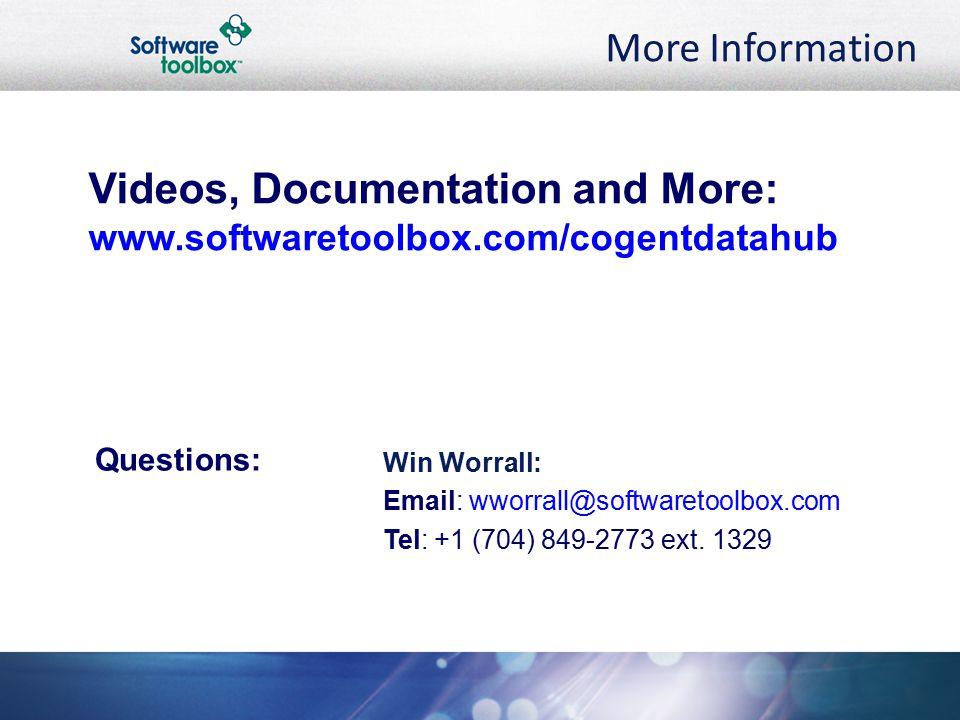 More Information Questions: Videos, Documentation and More: www.softwaretoolbox.com/cogentdatahub Win Worrall: Email: wworrall@softwaretoolbox.com Tel: +1 (704) 849-2773 ext.