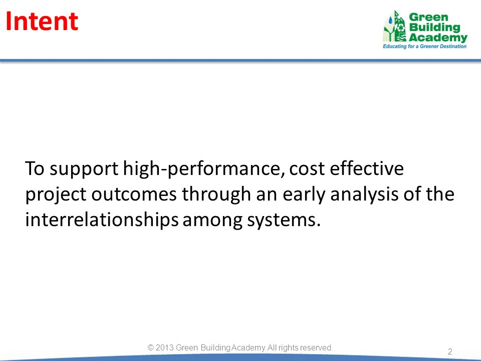 To support high-performance, cost effective project outcomes through an early analysis of the interrelationships among systems.
