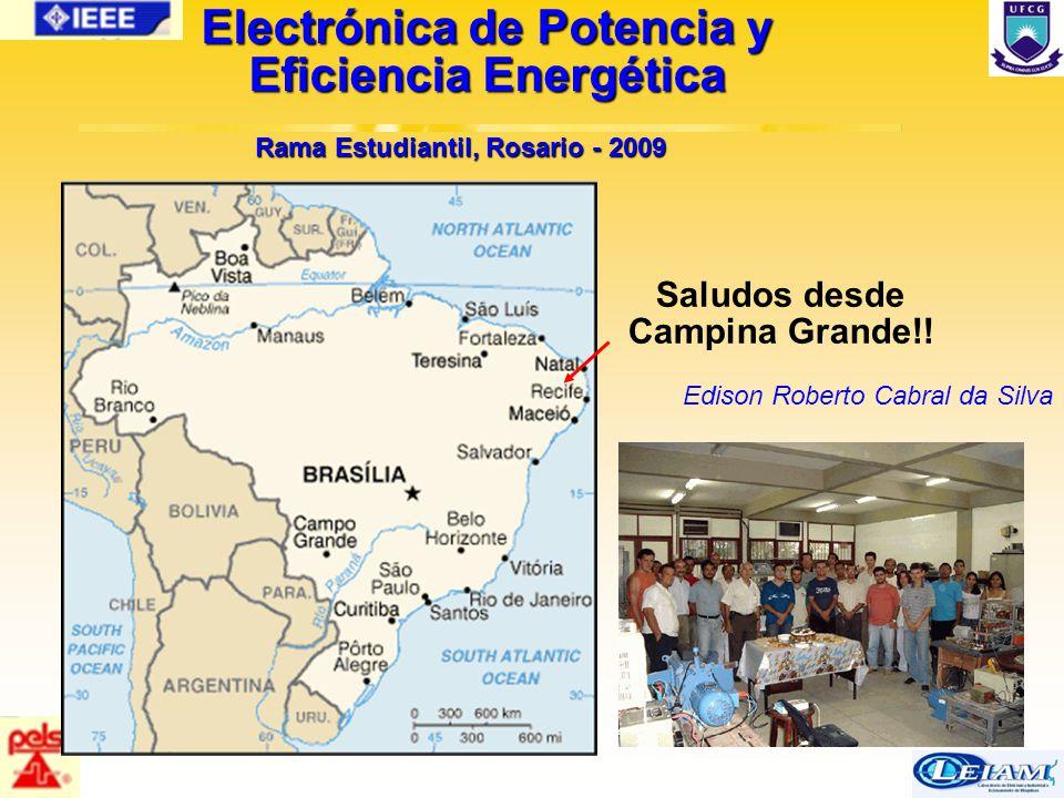 1/63 Saludos desde Campina Grande!! Rama Estudiantil, Rosario - 2009 Electrónica de Potencia y Eficiencia Energética Edison Roberto Cabral da Silva