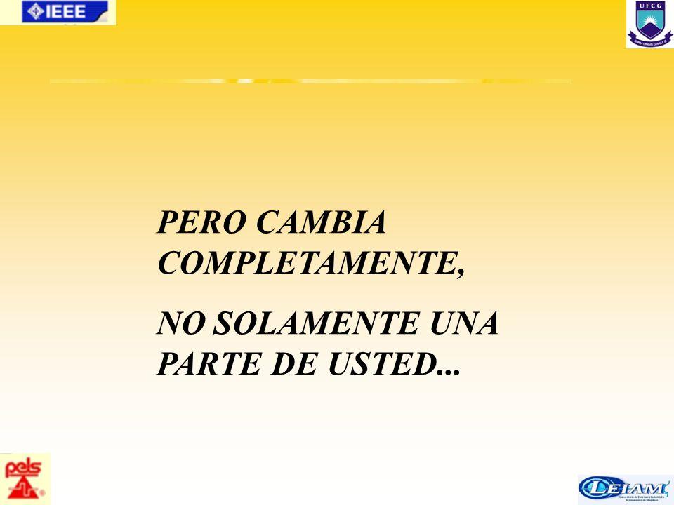 88/63 PERO CAMBIA COMPLETAMENTE, NO SOLAMENTE UNA PARTE DE USTED...