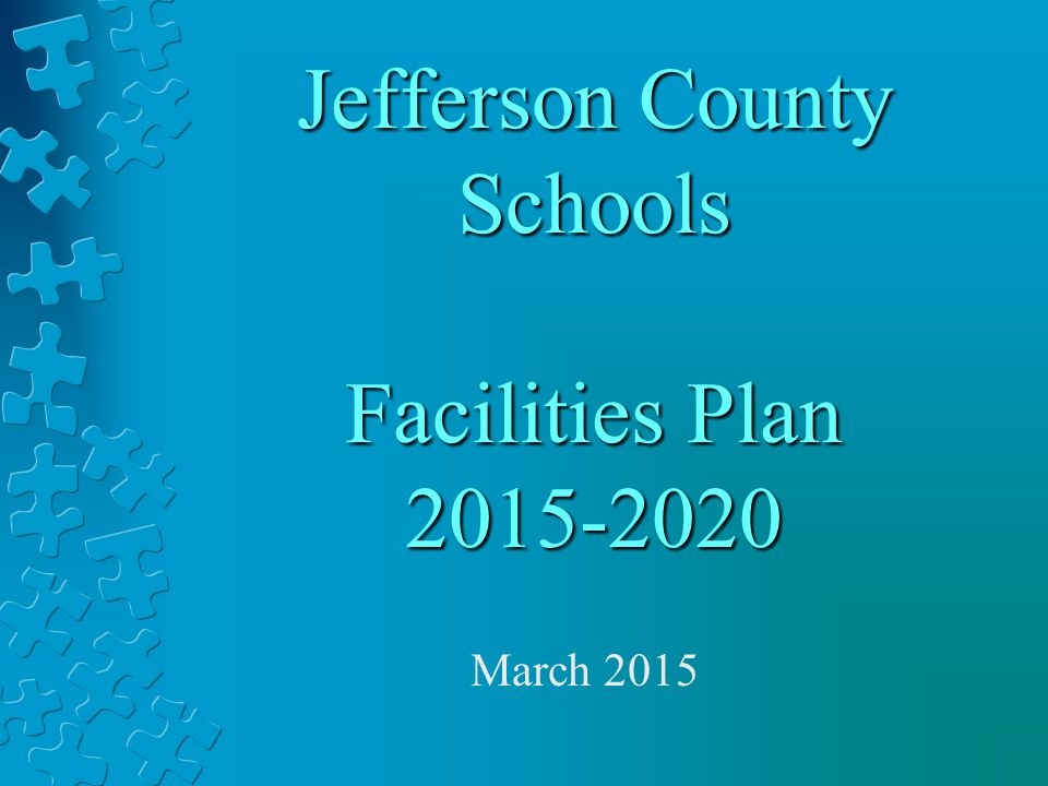 Jefferson County Schools Facilities Plan 2015-2020 March 2015