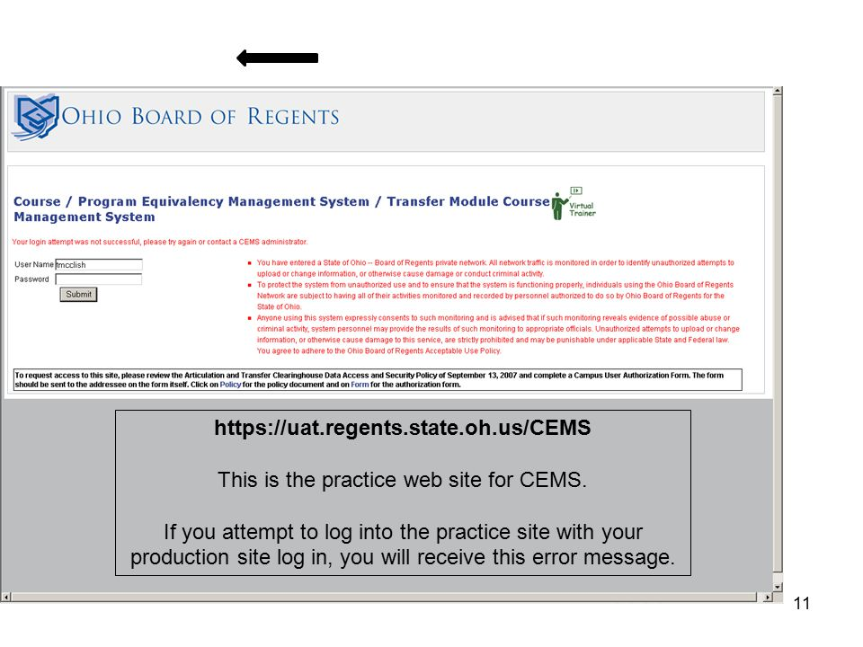 11 https://uat.regents.state.oh.us/CEMS This is the practice web site for CEMS.