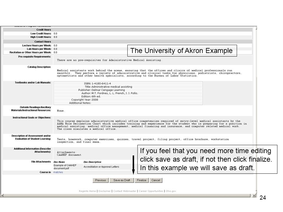 24 The University of Akron Example If you feel that you need more time editing click save as draft, if not then click finalize.