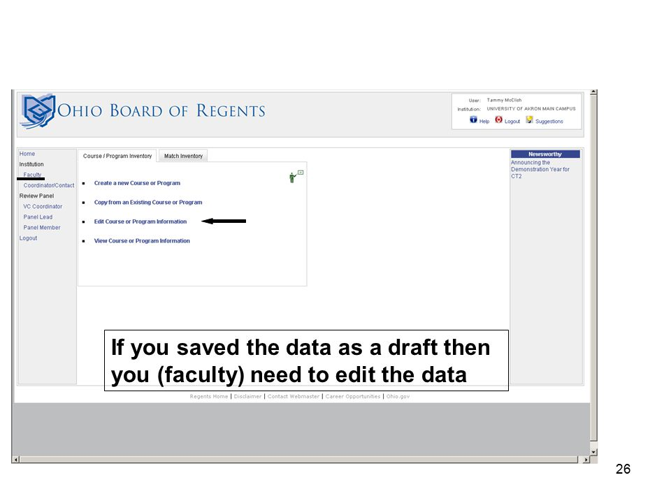 26 If you saved the data as a draft then you (faculty) need to edit the data