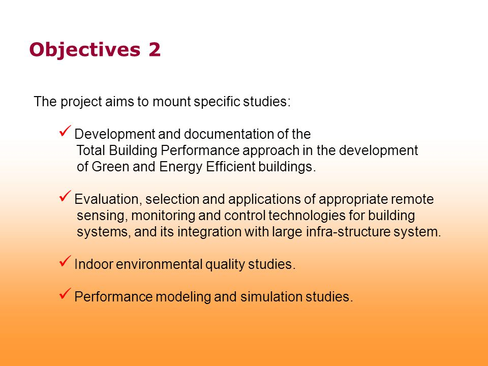 The project aims to mount specific studies: Development and documentation of the Total Building Performance approach in the development of Green and Energy Efficient buildings.