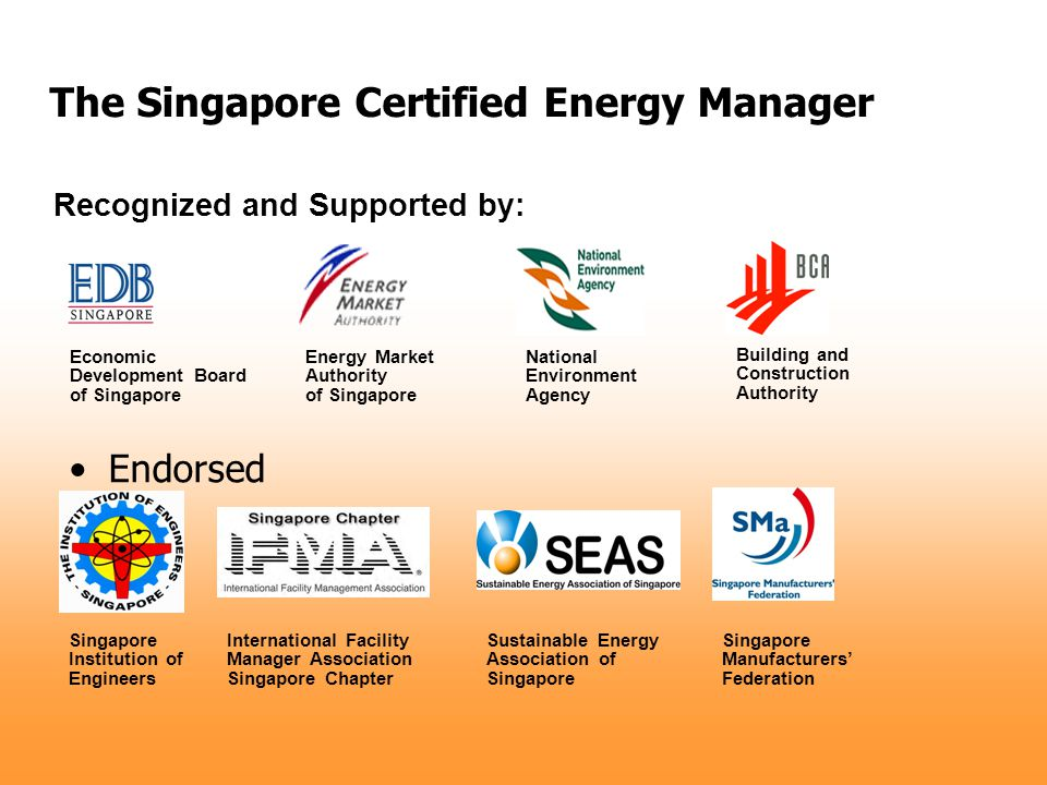 Endorsed by: Recognized and Supported by: Economic Development Board of Singapore Energy Market Authority of Singapore National Environment Agency Bui