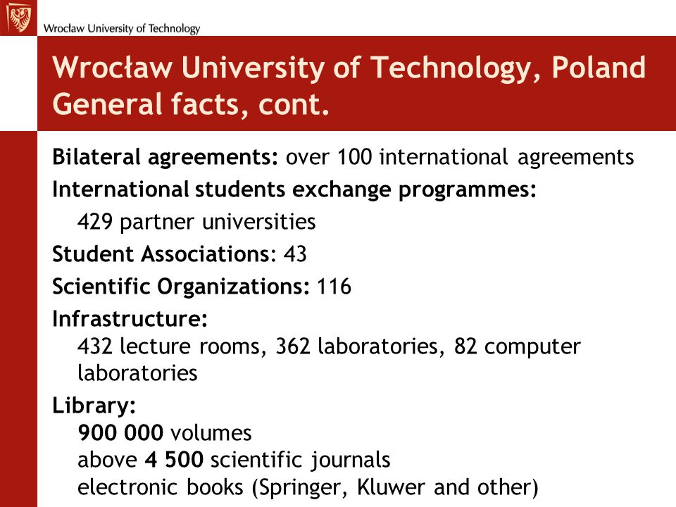 Wrocław University of Technology, Poland General facts, cont.