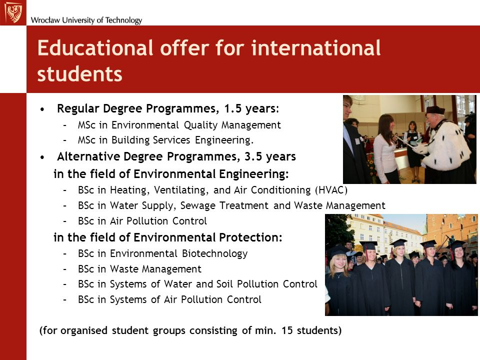 Educational offer for international students Regular Degree Programmes, 1.5 years: –MSc in Environmental Quality Management –MSc in Building Services Engineering.