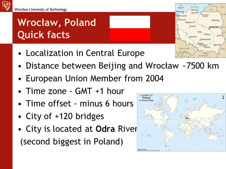 Wrocław, Poland Wrocław – a historic meeting place, a strategic location, an international business centre, a leading academic centre