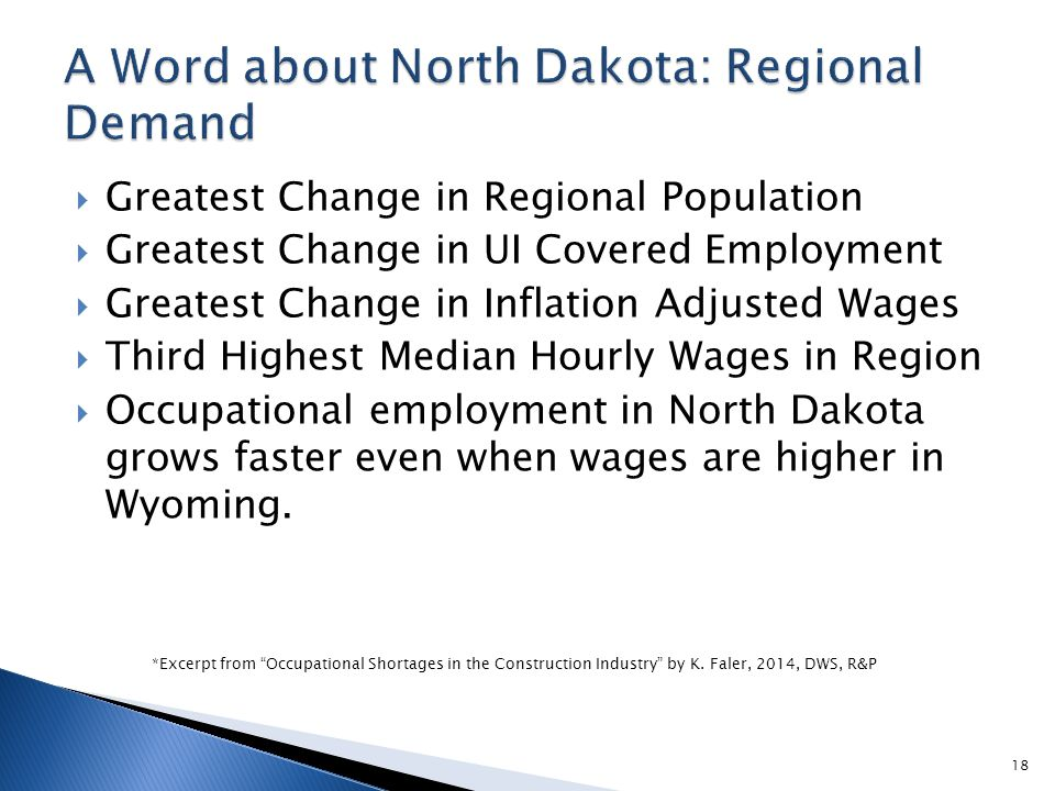  Greatest Change in Regional Population  Greatest Change in UI Covered Employment  Greatest Change in Inflation Adjusted Wages  Third Highest Medi