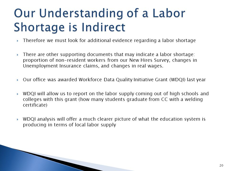  Therefore we must look for additional evidence regarding a labor shortage  There are other supporting documents that may indicate a labor shortage: