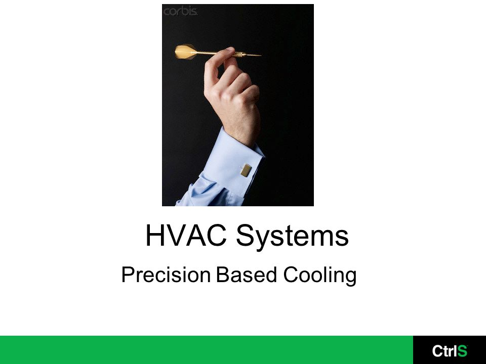 HVAC Systems Precision Based Cooling