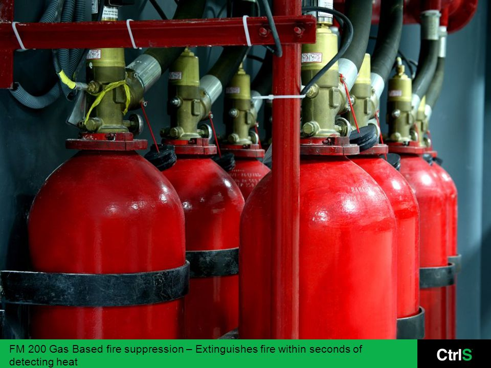 FM 200 Gas Based fire suppression – Extinguishes fire within seconds of detecting heat