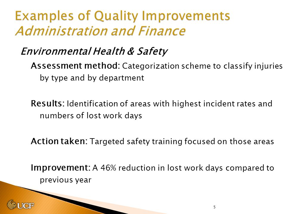 5 Environmental Health & Safety Assessment method: Categorization scheme to classify injuries by type and by department Results: Identification of are