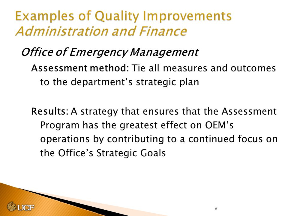 8 Office of Emergency Management Assessment method: Tie all measures and outcomes to the department's strategic plan Results: A strategy that ensures