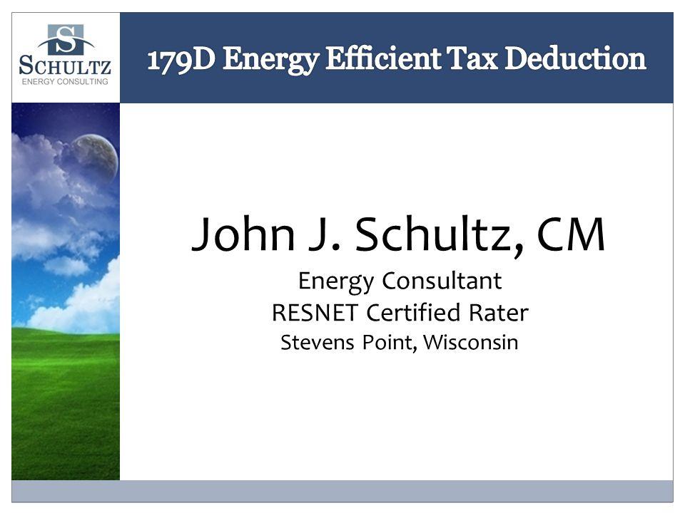 John J. Schultz, CM Energy Consultant RESNET Certified Rater Stevens Point, Wisconsin