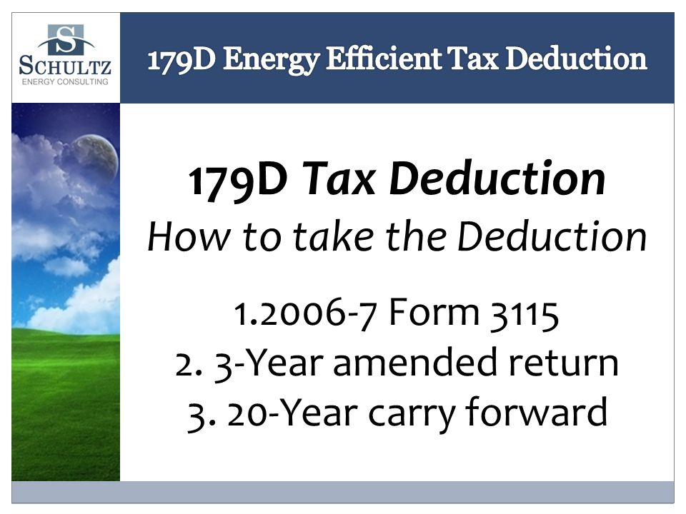 179D Tax Deduction How to take the Deduction 1.2006-7 Form 3115 2.