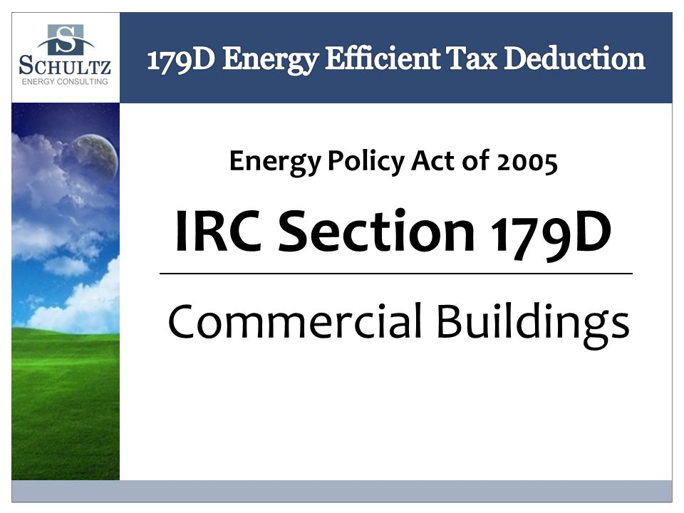 179D Tax Deduction Nothing is submitted with your tax return Keep the certification and calcs on-file, if audited