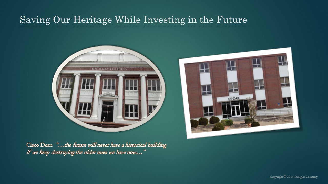 Saving Our Heritage While Investing in the Future