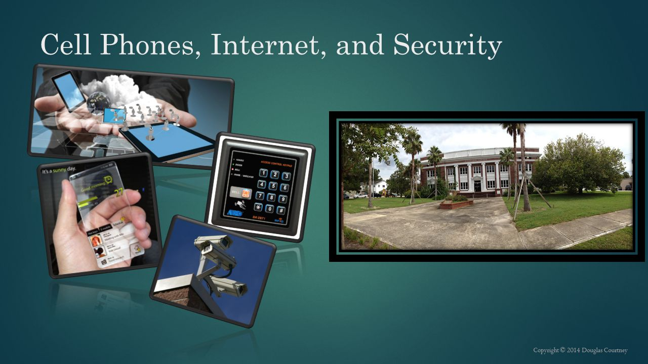 Cell Phones, Internet, and Security