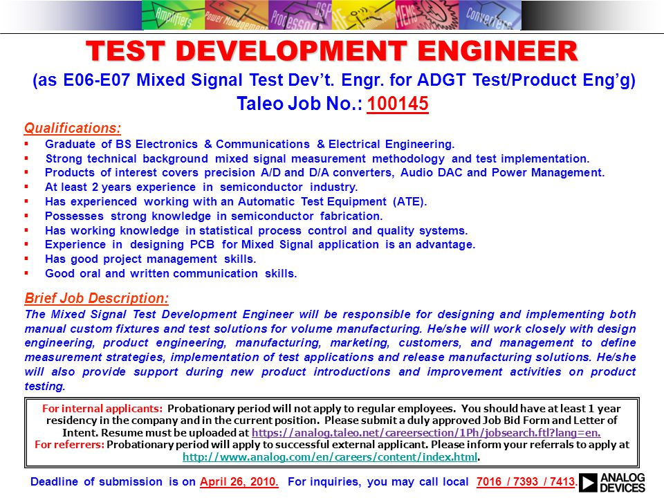 TEST DEVELOPMENT ENGINEER TEST DEVELOPMENT ENGINEER (as E06-E07 Mixed Signal Test Dev't. Engr. for ADGT Test/Product Eng'g) Qualifications:  Graduate