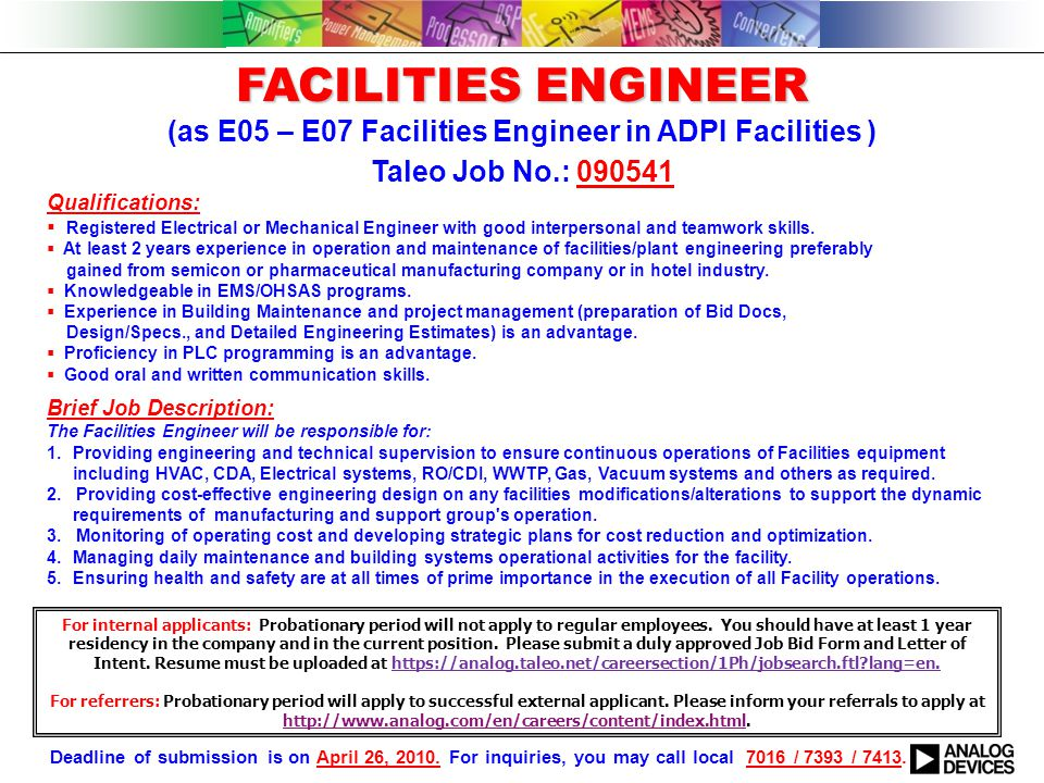 FACILITIES ENGINEER FACILITIES ENGINEER (as E05 – E07 Facilities Engineer in ADPI Facilities ) Qualifications:  Registered Electrical or Mechanical E