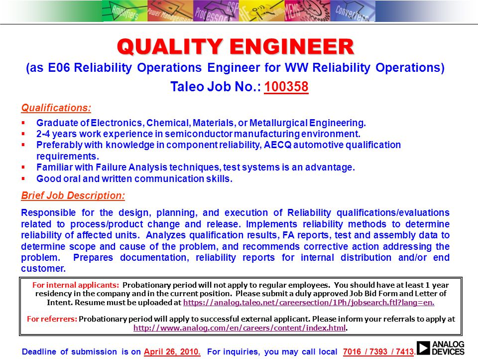 QUALITY ENGINEER (as E06 Reliability Operations Engineer for WW Reliability Operations) Qualifications:  Graduate of Electronics, Chemical, Materials