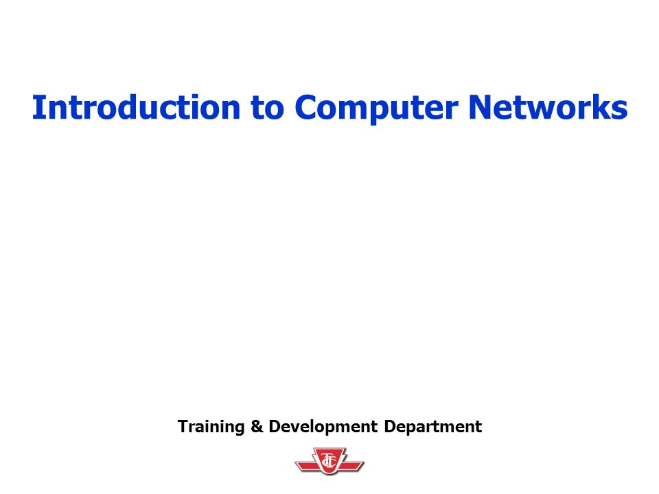 Training & Development Department 0714 Introduction to Computer Networks 32 Network Topologies.