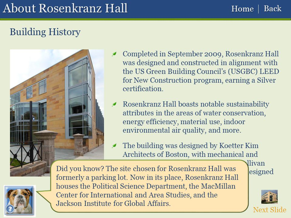 Completed in September 2009, Rosenkranz Hall was designed and constructed in alignment with the US Green Building Council's (USGBC) LEED for New Const