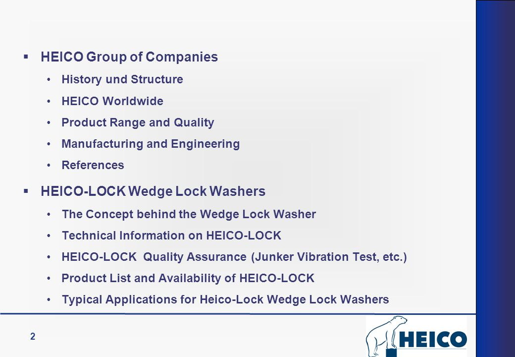 2  HEICO Group of Companies History und Structure HEICO Worldwide Product Range and Quality Manufacturing and Engineering References  HEICO-LOCK Wed