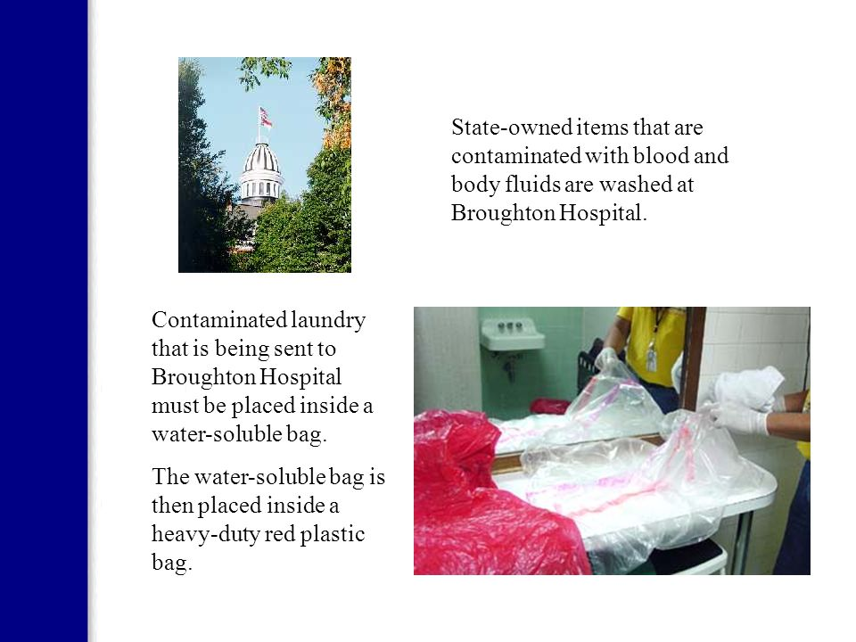 All home bathing areas have separate containers for clothes and linens that have been contaminated by blood and other potentially infectious body flui