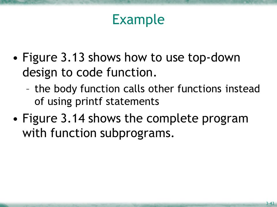 3-43 Example Figure 3.13 shows how to use top-down design to code function.