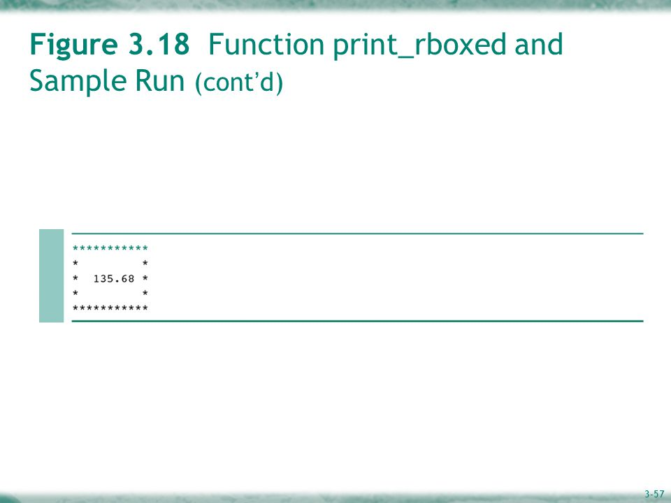 3-57 Figure 3.18 Function print_rboxed and Sample Run (cont ' d)