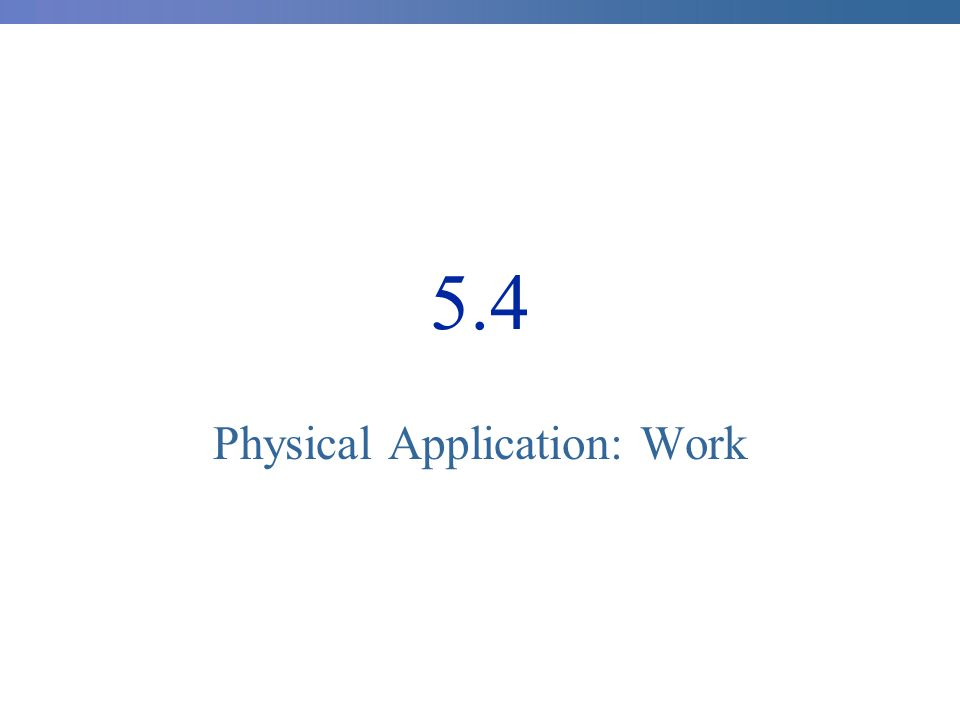 5.4 Physical Application: Work