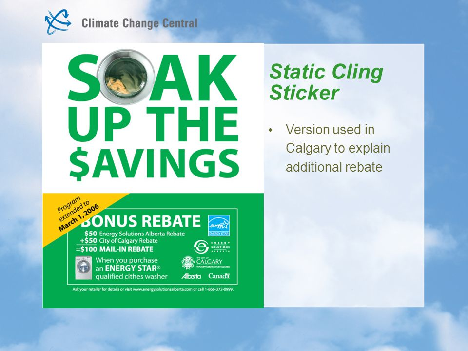 Static Cling Sticker Version used in Calgary to explain additional rebate