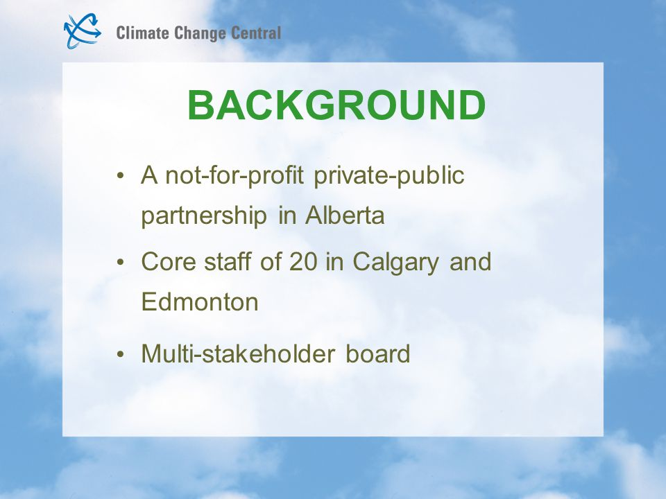 ROLE Take action to reduce GHGs Program delivery Align initiatives to Alberta's and federal government's plans Leverage