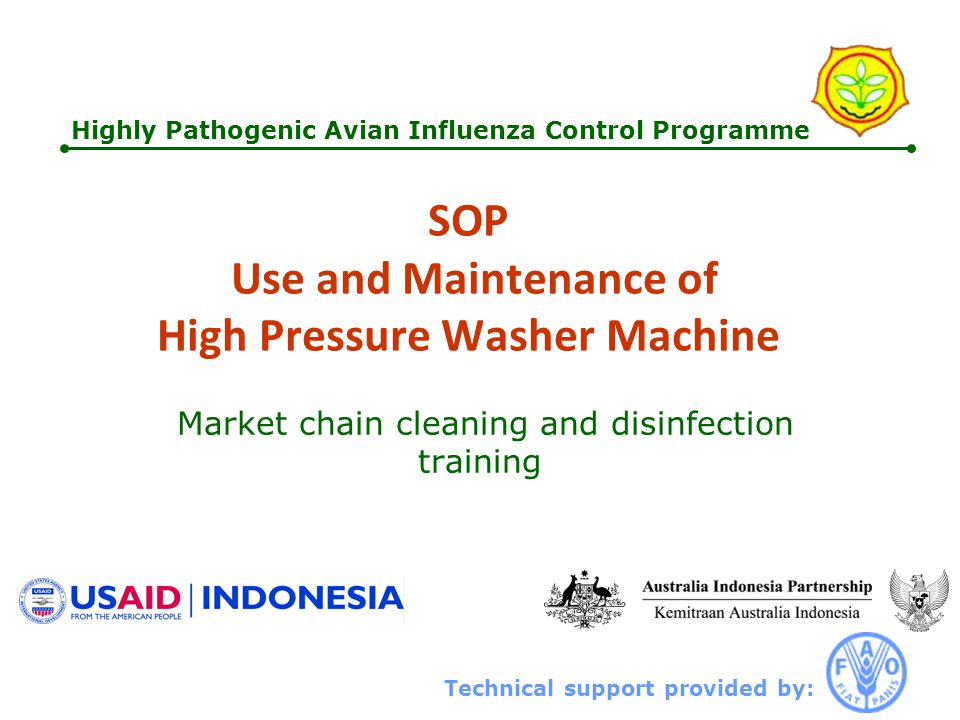 Technical support provided by: Highly Pathogenic Avian Influenza Control Programme SOP Use and Maintenance of High Pressure Washer Machine Market chain cleaning and disinfection training