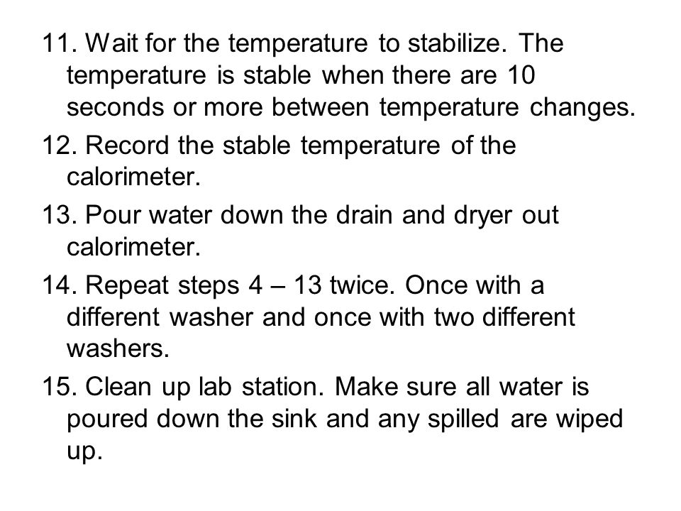 11. Wait for the temperature to stabilize. The temperature is stable when there are 10 seconds or more between temperature changes. 12. Record the sta
