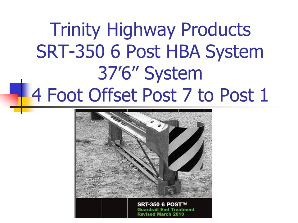 Trinity Highway Products SRT-350 6 Post HBA System 37'6 System 4 Foot Offset Post 7 to Post 1