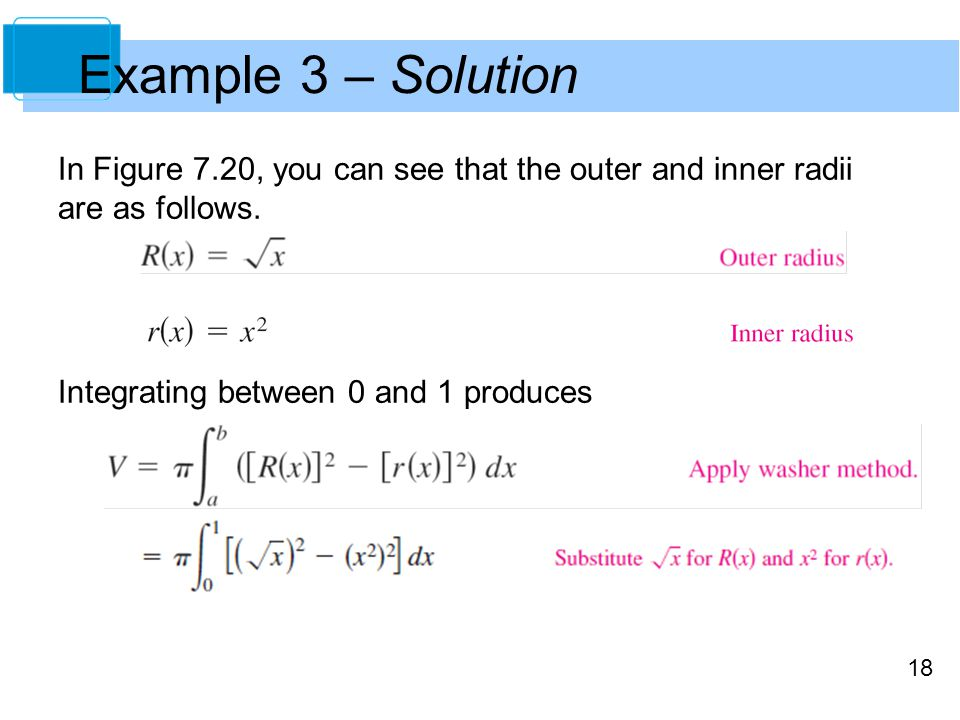 18 Example 3 – Solution In Figure 7.20, you can see that the outer and inner radii are as follows.
