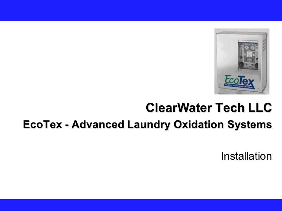 ClearWater Tech LLC EcoTex - Advanced Laundry Oxidation Systems Installation