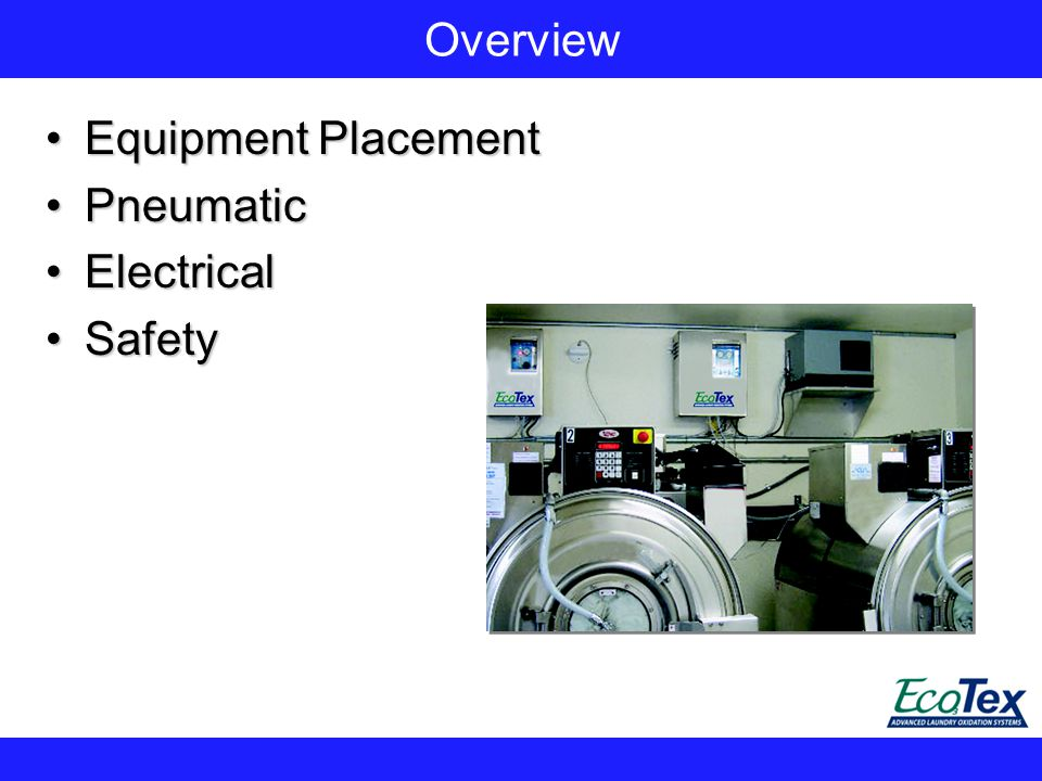 Overview Equipment PlacementEquipment Placement PneumaticPneumatic ElectricalElectrical SafetySafety