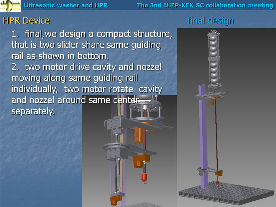 Ultrasonic washer and HPR The 3nd IHEP-KEK SC collaboration meeting HPR Device final design 1.