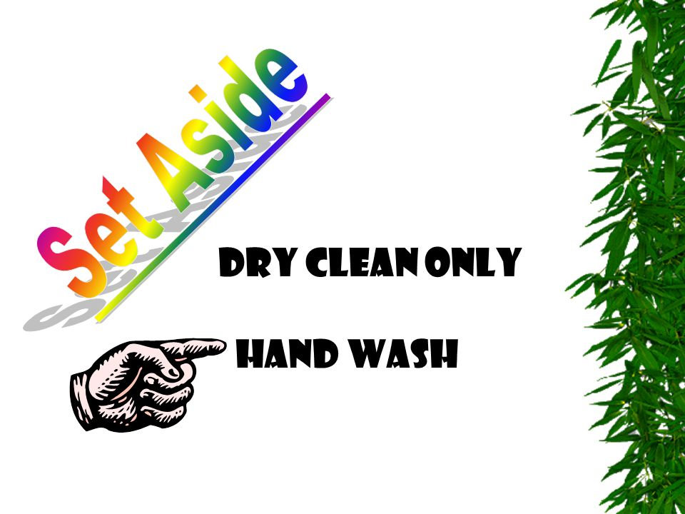 Dry clean only Hand wash